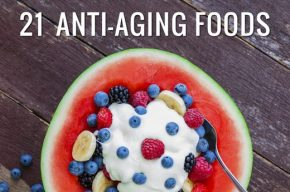 21 Anti-Aging Foods