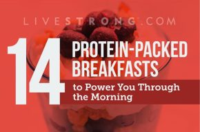 14 Protein-Packed Breakfasts to Power You Through the Morning